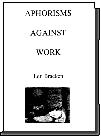 Aphorisms Against Work